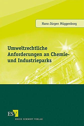 Umweltrechtliche Anforderungen an Chemie- und Industrieparks: Hans-Jürgen Müggenborg