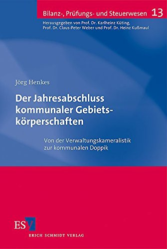 Der Jahresabschluss kommunaler Gebietskörperschaften: J�rg Henkes