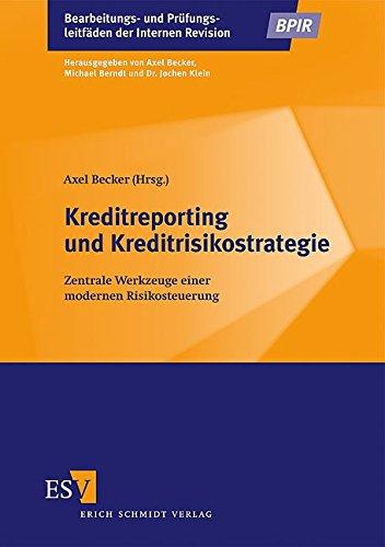 Kreditreporting und Kreditrisikostrategie: Schmidt Erich Verlag