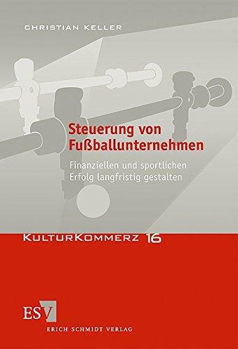 Steuerung von Fußballunternehmen: Christian Keller
