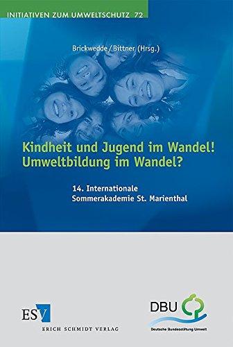 9783503116287: Kindheit und Jugend im Wandel!Umweltbildung im Wandel?: 14. Internationale Sommerakademie St. Marienthal
