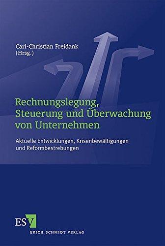 Rechnungslegung, Steuerung und Überwachung von Unternehmen: Carl-Christian Freidank