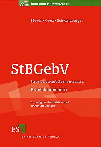 Steuerberatergebührenverordnung : StBGebV ; Praxiskommentar. von ;: Meyer, Horst: