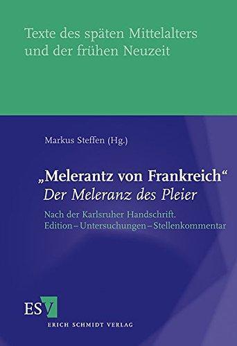 9783503122813: 'Melerantz von Frankreich' - Der Meleranz des Pleier: Nach der Karlsruher Handschrift. Edition - Untersuchungen - Stellenkommentar