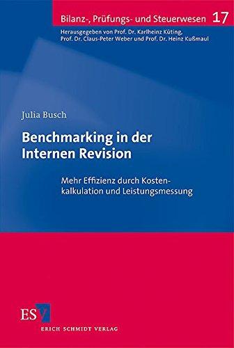 9783503124404: Benchmarking in der Internen Revision: Mehr Effizienz durch Kostenkalkulation und Leistungsmessung