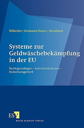 9783503130269: Systeme zur Geldw�schebek�mpfung in der EU: Rechtsgrundlagen - Aufsichtsstrukturen - Risikomanagement