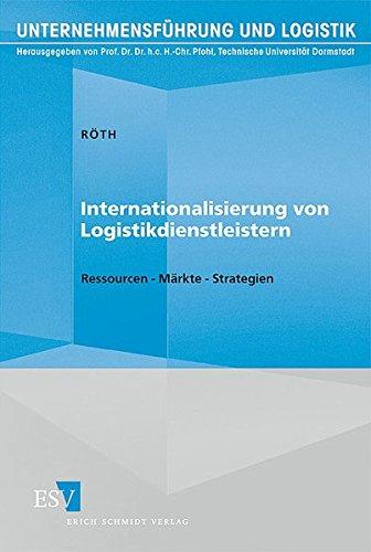 Internationalisierung von Logistikdienstleistern: Carsten E. Röth