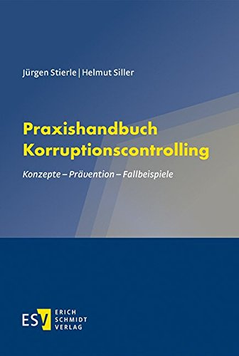 Praxishandbuch Korruptionscontrolling: Jürgen Stierle