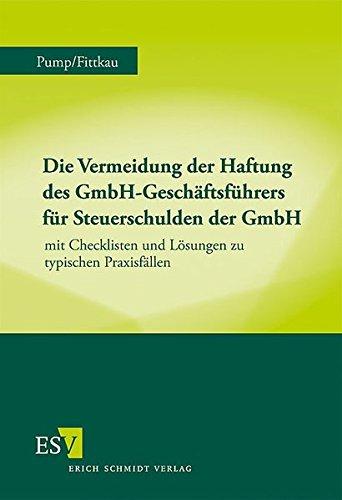 Die Vermeidung der Haftung des GmbH-Geschäftsführers für Steuerschulden der GmbH: ...
