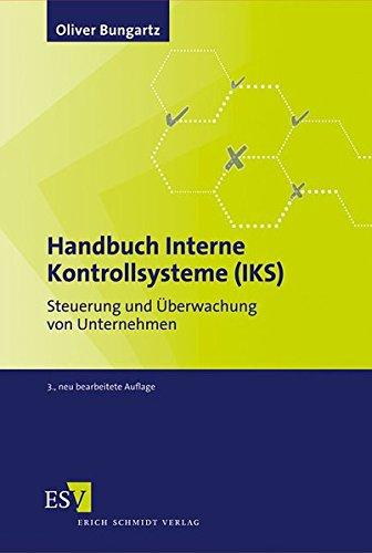 9783503136728: Handbuch Interne Kontrollsysteme (IKS): Steuerung und �berwachung von Unternehmen