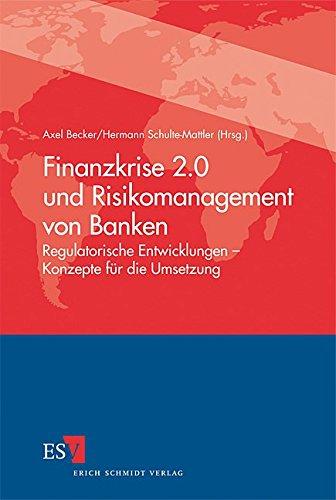 Finanzkrise 2.0 und Risikomanagement von Banken: Axel Becker