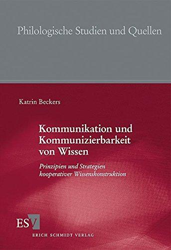Kommunikation und Kommunizierbarkeit von Wissen: Katrin Beckers