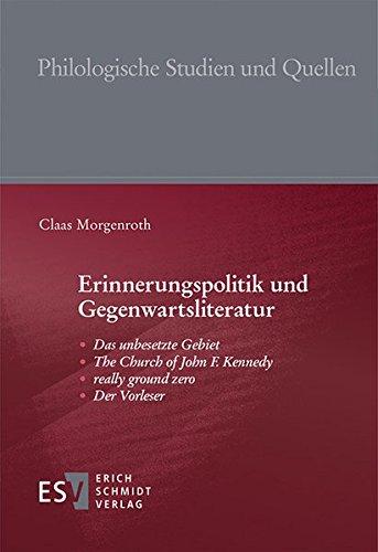 Erinnerungspolitik und Gegenwartsliteratur: Das unbesetzte Gebiet - The Church of John F. Kennedy -...