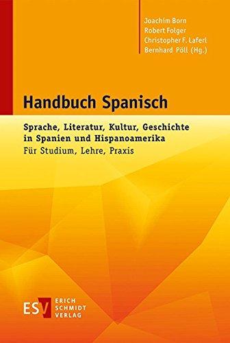 9783503137930: Handbuch Spanisch: Sprache, Literatur, Kultur, Geschichte in Spanien und HispanoamerikaFür Studium, Lehre, Praxis