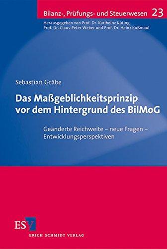 Das Maßgeblichkeitsprinzip vor dem Hintergrund des BilMoG: Sebastian Gräbe