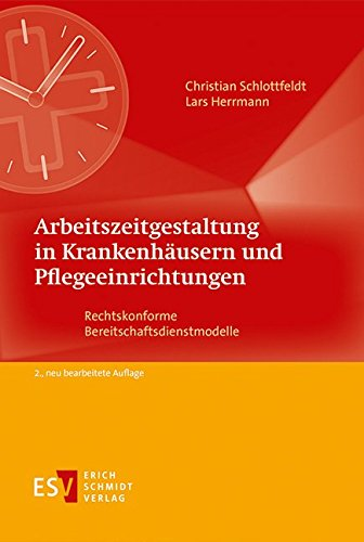 9783503138678: Arbeitszeitgestaltung in Krankenhäusern und Pflegeeinrichtungen: Rechtskonforme Bereitschaftsdienstmodelle