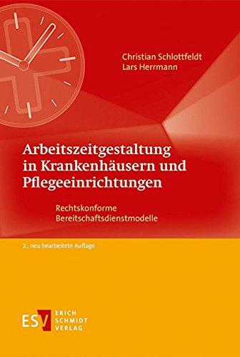 Arbeitszeitgestaltung in Krankenhäusern und Pflegeeinrichtungen: Christian Schlottfeldt