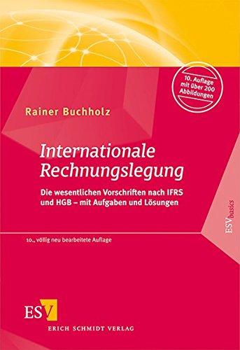 9783503138708: Internationale Rechnungslegung: Die wesentlichen Vorschriften nach IFRS und HGB - mit Aufgaben und Lösungen