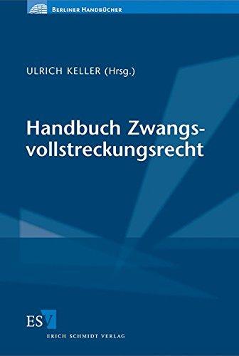 Handbuch Zwangsvollstreckungsrecht: Ulrich Keller