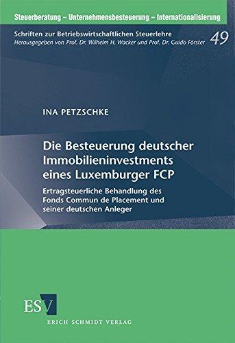 Die Besteuerung deutscher Immobilieninvestments eines Luxemburger FCP: Ina Petzschke