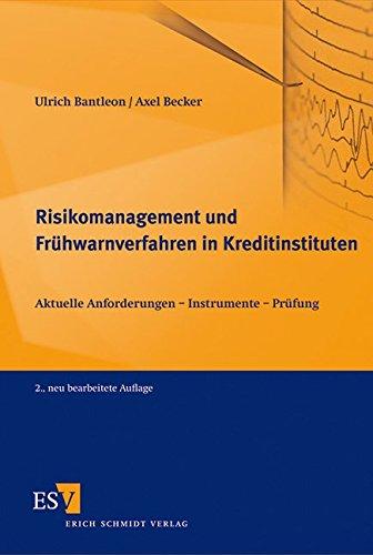 Risikomanagement und Frühwarnverfahren in Kreditinstituten: Ulrich Bantleon
