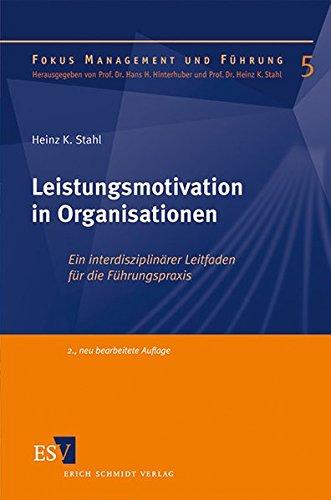 Leistungsmotivation in Organisationen: Heinz K. Stahl