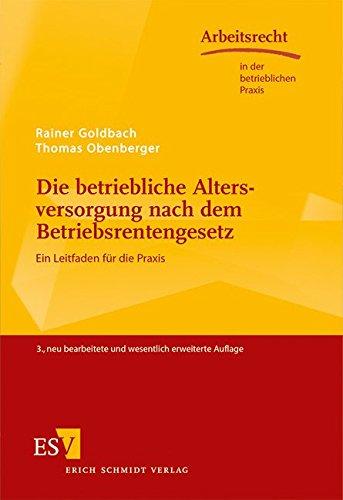 Die betriebliche Altersversorgung nach dem Betriebsrentengesetz: Rainer Goldbach