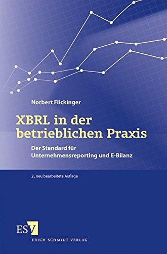 9783503144556: XBRL in der betrieblichen Praxis: Der Standard für Unternehmensreporting und E-Bilanz