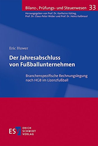Der Jahresabschluss von Fußballunternehmen: Eric Huwer