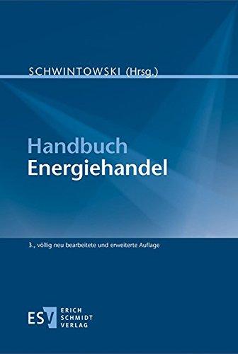 Handbuch Energiehandel Gebundene Ausgabe von Prof. Dr.: Prof. Dr. Hans-Peter