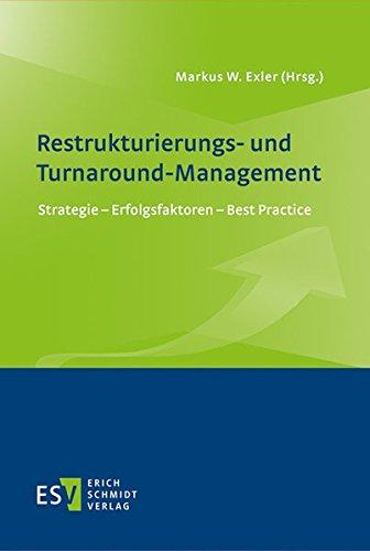 Restrukturierungs- und Turnaround-Management: Markus W. Exler