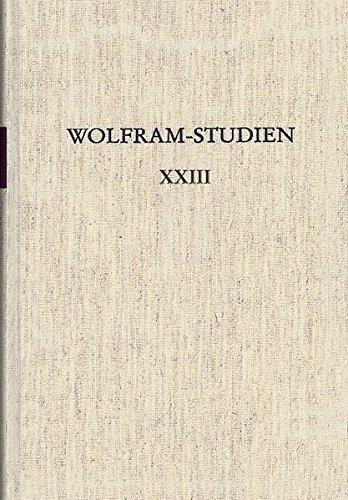 Wolfram-Studien Wolframs Parzival-Roman im europäischen Kontext Tübinger Kolloqium 2012: ...