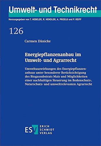Energiepflanzenanbau im Umwelt- und Agrarrecht: Carmen D�nicke
