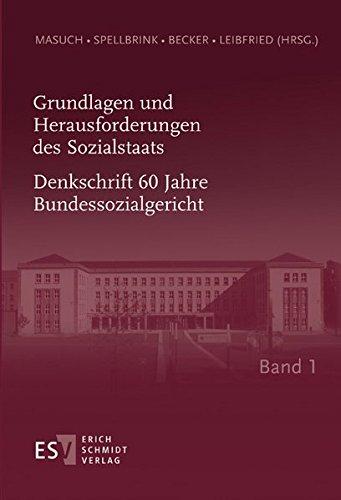 Grundlagen und Herausforderungen des Sozialstaats - Denkschrift 60 Jahre Bundessozialgericht Band 1...