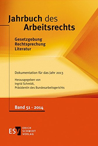 Jahrbuch des Arbeitsrechts. Bd 51: Ingrid Schmidt
