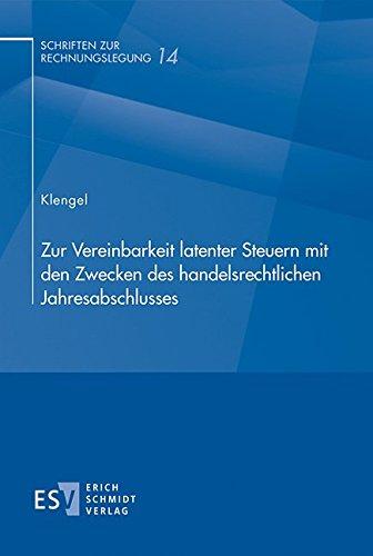 Zur Vereinbarkeit latenter Steuern mit den Zwecken des handelsrechtlichen Jahresabschlusses: André ...