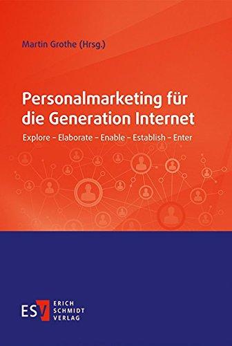 Personalmarketing für die Generation Internet: Martin Grothe