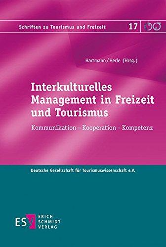 Interkulturelles Management in Freizeit und Tourismus: Rainer Hartmann