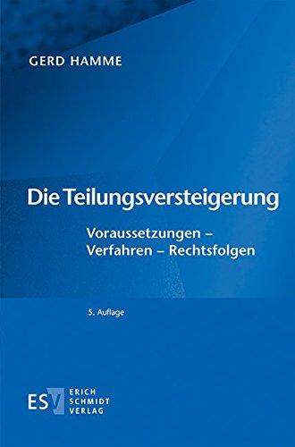 9783503157990: Die Teilungsversteigerung: Voraussetzungen - Verfahren - Rechtsfolgen