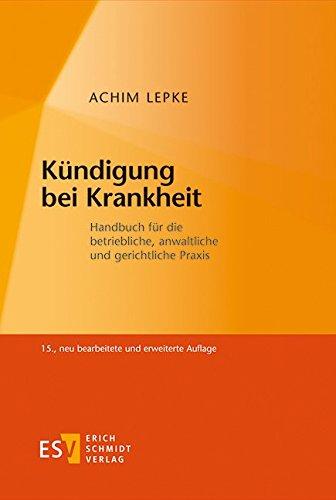 9783503158317: Kündigung bei Krankheit: Handbuch für die betriebliche, anwaltliche und gerichtliche Praxis