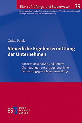 Steuerliche Ergebnisermittlung der Unternehmen: Guido Patek