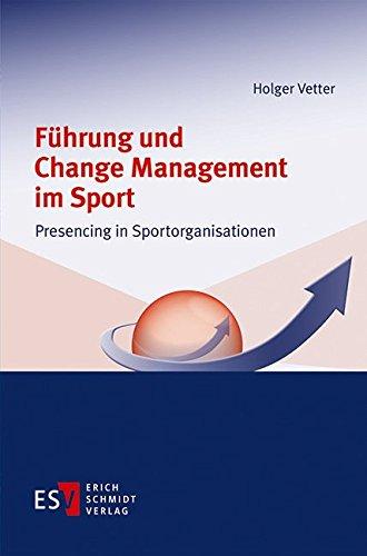9783503158393: Führung und Change Management im Sport: Presencing in Sportorganisationen