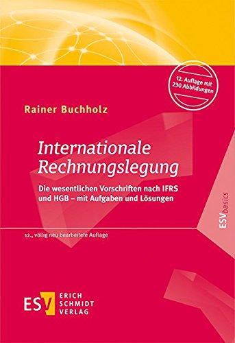 9783503158621: Internationale Rechnungslegung: Die wesentlichen Vorschriften nach IFRS und HGB - mit Aufgaben und L�sungen