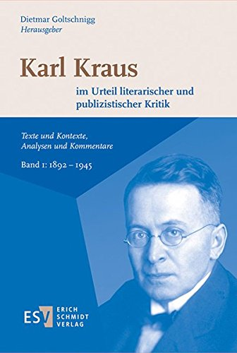 Karl Kraus im Urteil literarischer und publizistischer Kritik: Dietmar Goltschnigg