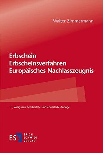 Erbschein - Erbscheinsverfahren - Europäisches Nachlasszeugnis: Walter Zimmermann