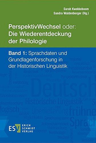 PerspektivWechsel oder: Die Wiederentdeckung der Philologie Band 1: Sprachdaten und ...