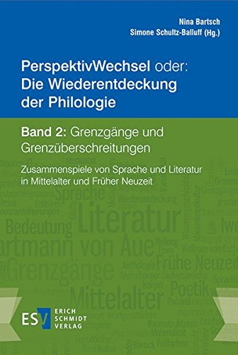 PerspektivWechsel oder: Die Wiederentdeckung der Philologie Band 2: Grenzgänge und Grenzü...