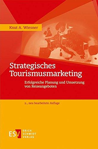 Strategisches Tourismusmarketing: Knut A. Wiesner