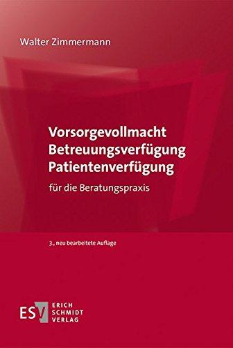 Vorsorgevollmacht - Betreuungsverfügung - Patientenverfügung: für die Beratungspraxis (Paperback): ...