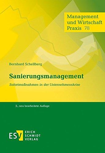 Sanierungsmanagement: Sofortmaßnahmen in der Unternehmenskrise (Paperback): Bernhard Schellberg